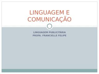 LINGUAGEM E COMUNICAÇÃO.ppt