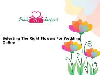Selecting The Right Flowers For Wedding Online.pptx