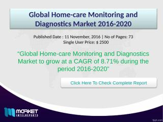 Global Home-care Monitoring and Diagnostics Market 2016-2020.ppt