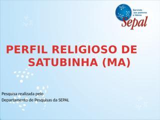 Perfil Religioso de Satubinha.pptx