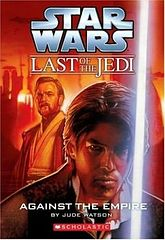 Star Wars - 128 - The Last of the Jedi 08 - Against the Empire - Jude Watson.epub