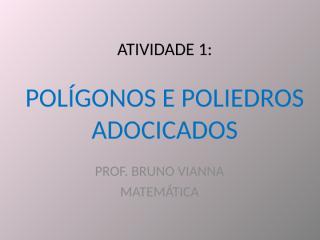 atividade polígonos e poliedros com jujubas.ppt