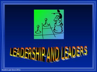 Leaders and Leadership.ppt