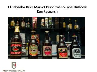El Salvador Beer Market Performance and Outlook.pptx