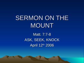 SERMON ON THE MOUNT-Ask,seek,knock.ppt