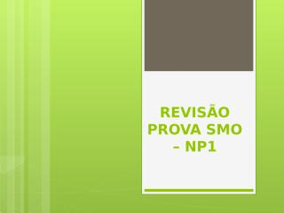 5d41e014_revisao_prova_SMO_NP1.pptx