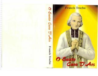 O Santo Cura D'Ars - Francis Trochu.pdf