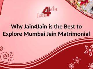 why-jain4jain-is-the-best-to-explore-mumbai-jain-matrimonial.pptx