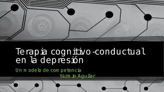 11 L 2do pacral Terapia cognitivo-conductual en la depresión.pptx