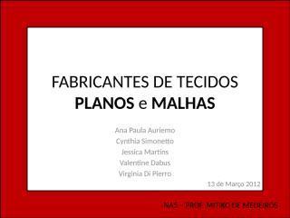 FABRICANTES DE TECIDOS PLANOS E MALHAS.pptx