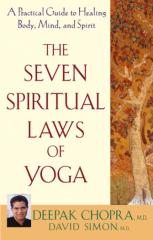 Deepak_Chopra_-_The_Seven_Spiritual_Laws_of_Yoga_-_A_Practical_Guide_to_Healing_Body,_Mind,_and_Spirit.pdf