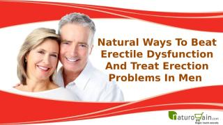 Natural Ways To Beat Erectile Dysfunction And Treat Erection Problems In Men.pptx