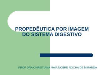 propedêutica por imagem do sistema digestivo resumido.ppt