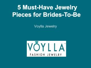 5 Must-Have Jewelry Pieces for Brides-To-Be.ppt