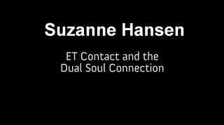 Suzanne Hansen - ET Contact and the Dual Soul Connection lecture slides.pdf