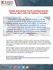 Global Automated Truck Loading System Market 2017-2021 By Radiant Insights.pdf