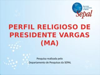 Perfil Religioso de Presidente Vargas.pptx