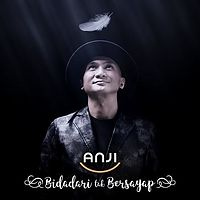 01 Anji Bidadari Tak Bersayap (3).mp3